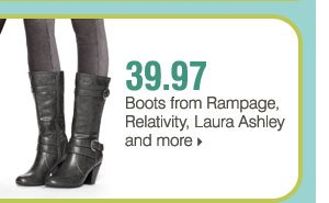 39.97 Boots from Rampage, Relativity, Laura Ashley and more.