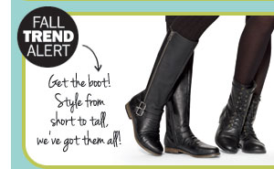 Fall Trend: Get the boot! Style from short to tall, we've got them all!