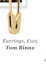 Earrings, £125 Tom Binns