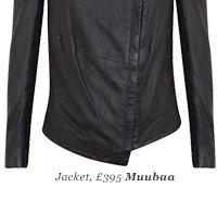 Jacket, £395 Muubaa