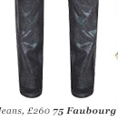 Jeans, £260 75 Faubourg