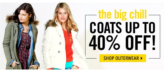 COATS UP TO 40% OFF!