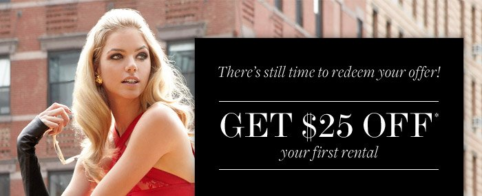 Get $25 off* your first rental