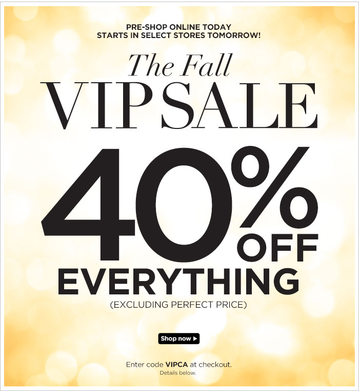 Pre-Shop the VIP sale! 40% off everything