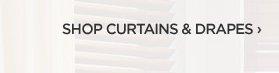 SHOP CURTAINS & DRAPES ›