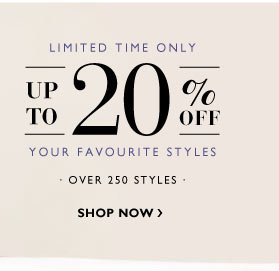 For a limited time only - Up to 20% off customer favourites