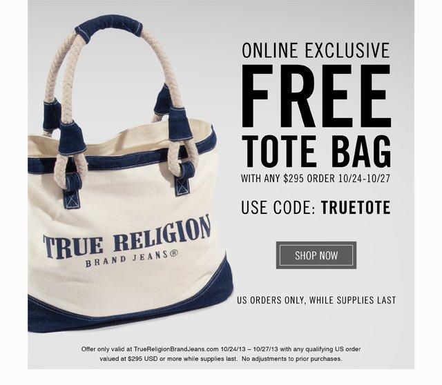 Online Exclusive: FREE True Religion Tote Bag