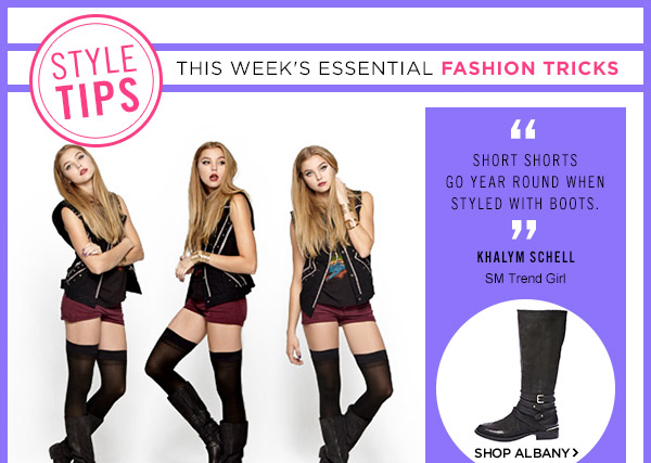 Style Tips! This Week's Essential Fashion Tricks! Shop Albany