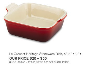 "Le Creuset Heritage Stoneware Dish, 5"", 8"" & 9"", OUR PRICE $20 - $50 -- SUGG. $28.00 - $70.00, UP TO $20 OFF SUGG. PRICE"