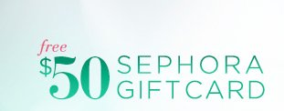 free $50 SEPHORA GIFTCARD