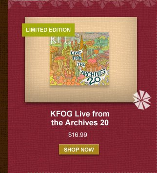 KFOG Live from the Archives 20 -- $16.99 -- SHOP NOW