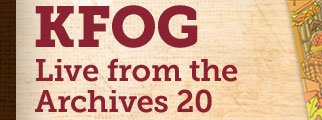 KFOG -- Live from the Archives 20