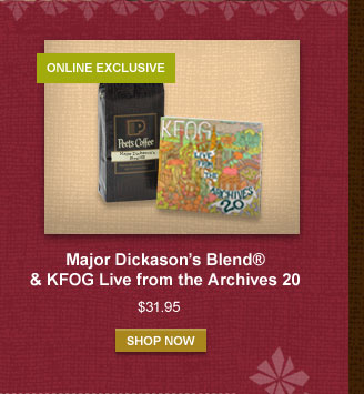 Major Dickason's Blend® & KFOG Live from the Archives 20 -- $31.95 -- SHOP NOW