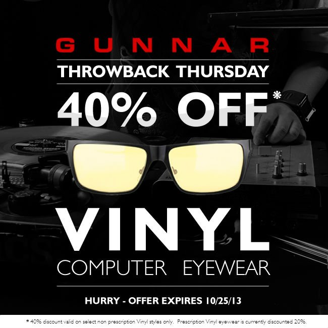 Throwback Thursday | 30% off Vinyl - that's GUNNAR Vinyl computer eyewear