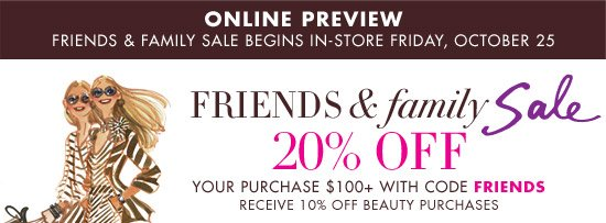 FRIENDS & FAMILY 20% OFF