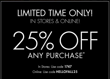 25% Off Any Purchase*