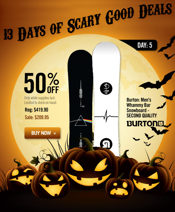 13 Days of Scary Good Deals - Day 5: Burton: Men's Whammy Bar Snowboard - Second Quality