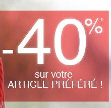 -40%* sur votre article préféré !