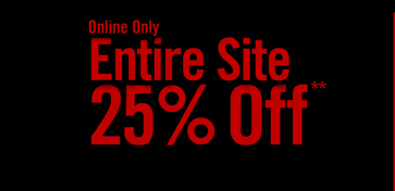 ENTIRE SITE - 25% OFF**