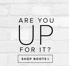 Are You Up for It? - - Shop Boots