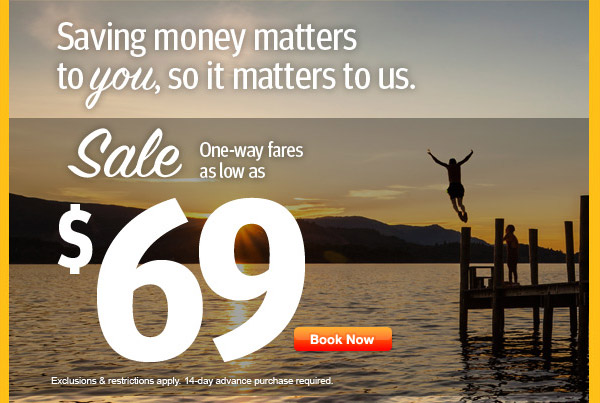 Limited-Time Sale! Flights As Low As $69 One-Way.