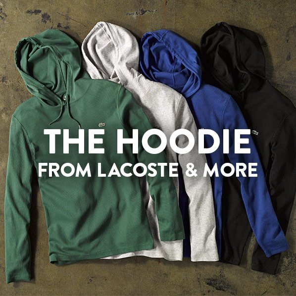 THE HOODIE - FROM LACOSTE & MORE