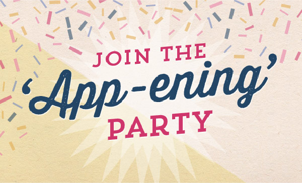 Join the App-ening Party