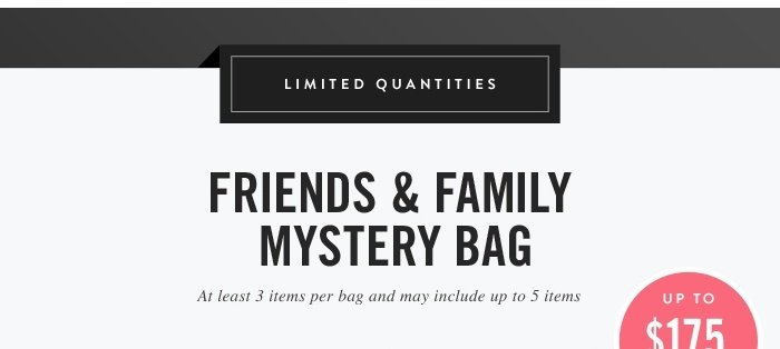 Friends & Family Mystery Bag