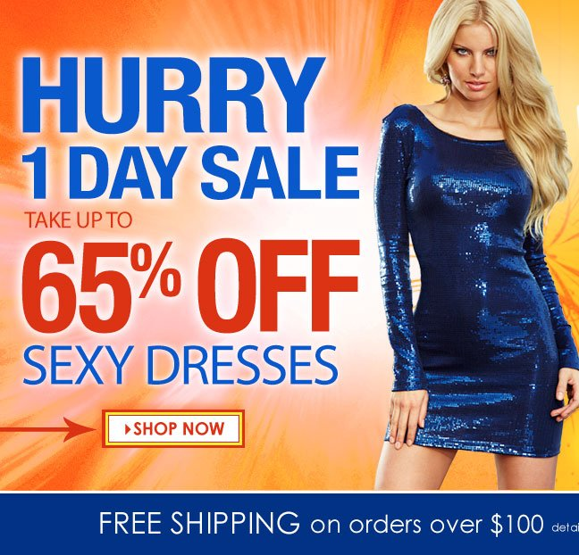 Hurry, 1-Day SALE! Up to 65%  OFF Dresses! SHOP NOW!