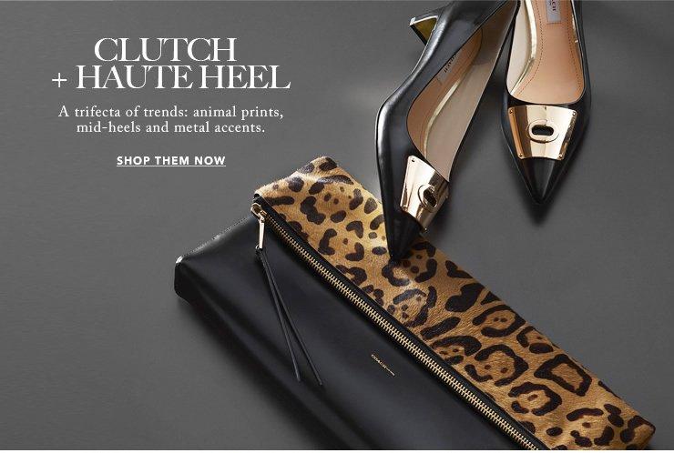 clutch + haute heel