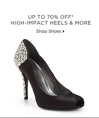 Up To 70% Off* High-Impact Heels & More