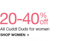 20-40% off All Cuddl Duds for women. SHOP WOMEN