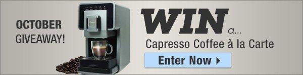 Enter for a chance to win a Capresso Coffee a la carte!