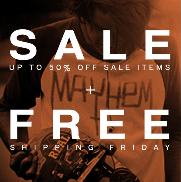 Sale up to 50% off sale items + Free shipping friday.