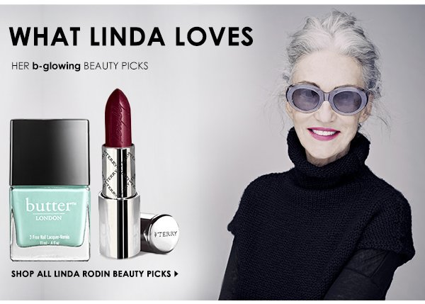 See Linda Rodin's b-glowing picks!
