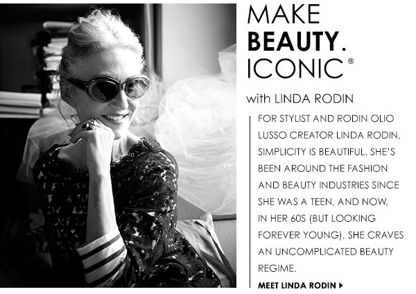 Make Beauty. Iconic with Linda Rodin