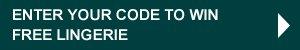 Vul je code in en maak kans op gratis lingerie!
