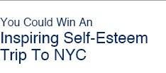 You Could Win An Inspiring Self-Esteem Trip To NYC