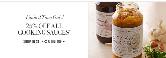 Limited Time Only! - 25% OFF ALL COOKING SAUCES* - SHOP IN STORES & ONLINE