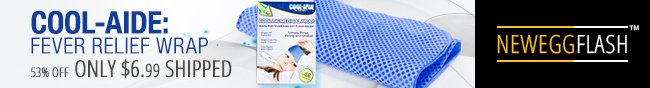 Newegg Flash - COOL-AIDE: FEVER RELIEF WRAP. 53% OFF ONLY $6.99 SHIPPED.
