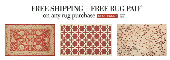 Free Shipping + Free Rug Pad** on any rug purchase | Shop Rugs > | Ends 11/4