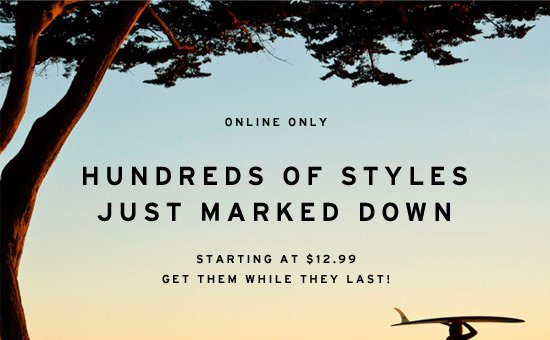 Hundreds of styles just marked down