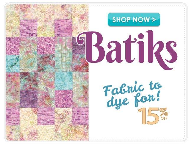 15% off Batik Fabrics