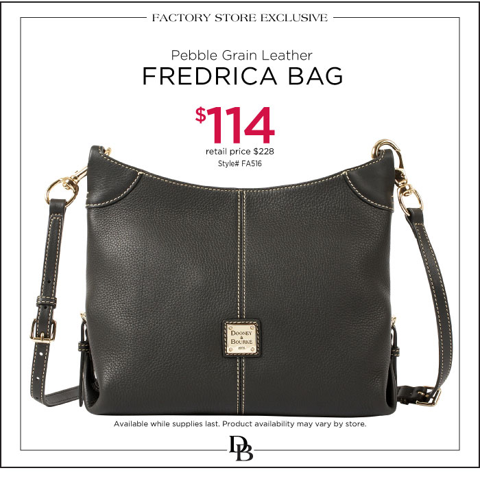 Factory Store Exclusive: Pebble Grain Fredrica Bag $114. Available while supplies last. Product availability may vary by store.