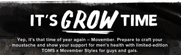 It's grow time - TOMS X Movember styles for guys and gals