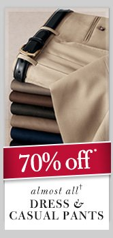 Dress & Casual Pants - 70% Off*