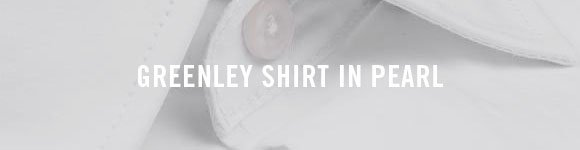 GREENLEY SHIRT IN PEARL