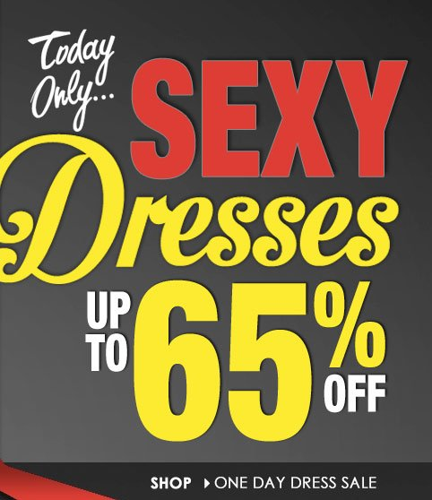 Today Only, Sexy Dresses up to 65% OFF! Shop One Day Dress Sale