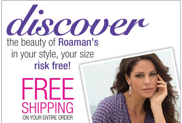 Discover the Beauty of Roaman's! Free shipping plus Free returns! Use RDPLUS