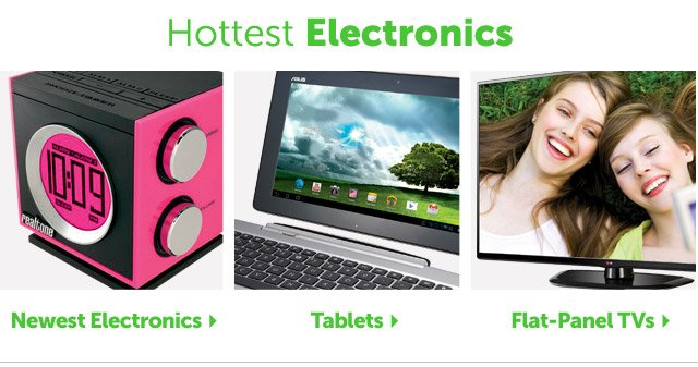 Hottest Electronics - Newest Electronics - Tablets - Flat Panel TVs